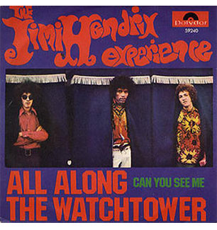 All Along the Watchtower» / Jimi Hendrix (1968)